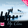 Up Close (Unabridged) Audiobook, by Henriette Gyland