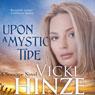 Upon a Mystic Tide: A Seascape Novel, Book 3 (Unabridged) Audiobook, by Vicki Hinze