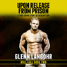 Upon Release from Prison: A True Crime Story of Redemption, Roll Call (Volume 2) (Unabridged), by Glenn T. Langohr