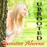 Uprooted (Unabridged), by Jasmine Aherne