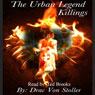 The Urban Legend Killings (Unabridged) Audiobook, by Drac Von Stoller