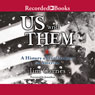 Us and Them: A History of Intolerence in America (Unabridged), by Jim Carnes