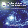 Using the Law of Attraction to Grow Great Relationships: A Practical Guide to Developing Excellent Communications (Unabridged) Audiobook, by Christine Sherborne