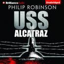 USS Alcatraz (Unabridged) Audiobook, by Phillip Robinson