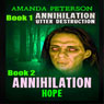 Utter Destruction & Hope: Annihilation, Books 1 & 2 (Unabridged), by Amanda Peterson