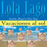 Vacaciones al sol (Vacations in the Sun): Lola Lago, detective (Unabridged) Audiobook, by Lourdes Miquel