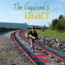 The Vagabonds Legacy (Unabridged), by Charles Bice