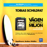 Vagen till din fOrsta miljon (The Way to Your First Million): alla kan bygga en egen pengamaskin (Unabridged), by Tobias Schildfat
