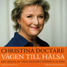 Vagen till halsa (The Road to Health) (Unabridged), by Christina Doctare