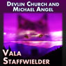 Vala Staffwielder (Unabridged) Audiobook, by Michael Angel