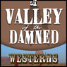 Valley of the Damned (Unabridged) Audiobook, by T. T. Flynn