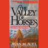 The Valley of Horses: Earths Children, Book 2 (Unabridged) Audiobook, by Jean M. Auel