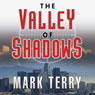 The Valley of Shadows (Unabridged) Audiobook, by Mark Terry