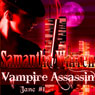 Vampire Assassin: Jane, Book 1 (Unabridged), by Samantha Warren