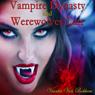 Vampire Dynasty and Werewolves Lair (Unabridged) Audiobook, by Vianka Van Bokkem