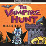 The Vampire Hunt (Unabridged) Audiobook, by Willis Hall