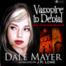 Vampire in Denial: Family Blood Ties, Book 1 (Unabridged) Audiobook, by Dale Mayer