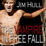 The Vampire in Free Fall (Unabridged), by Jim Hull