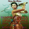 Vampire Samurai, Lupus Patronus, Viking Vampires Voyage, and Vampire of the Sea (Unabridged) Audiobook, by Vianka Van Bokkem