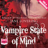 Vampire State of Mind (Unabridged) Audiobook, by Jane Lovering