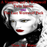 A Vampire and a Werewolf Twin Sisters and The Last Werewolf Pack (Unabridged) Audiobook, by Vianka Van Bokkem