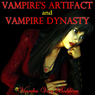 Vampires Artifact and Vampire Dynasty (Unabridged) Audiobook, by Vianka Van Bokkem