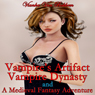 Vampires Artifact, Vampire Dynasty and A Medieval Fantasy Adventure (Unabridged) Audiobook, by Vianka Van Bokkem