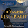 The Vampires Birthright: Dying of the Dark Vampires, Book 2 (Unabridged) Audiobook, by Aiden James