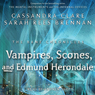 The Vampires, Scones, and Edmund Herondale: Bane Chronicles, Book 3 (Unabridged), by Cassandra Clare