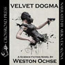 Velvet Dogma (Unabridged) Audiobook, by Weston Ochse
