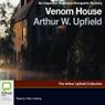 Venom House: An Inspector Napoleon Bonaparte Mystery (Unabridged) Audiobook, by Arthur Upfield