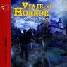 Viaje Al Horror (Journey into Horror) (Unabridged), by Ralph Barby