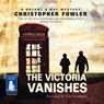 The Victoria Vanishes (Unabridged) Audiobook, by Christopher Fowler