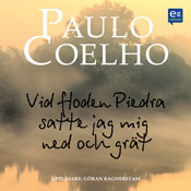 Vid floden Piedra satte jag mig ned och grat (By the River Piedra I Sat Down and Wept) (Unabridged) Audiobook, by Paulo Coelho