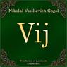 Vij (Unabridged) Audiobook, by Nikolaj Vasil'evich Gogol