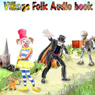 The Village Folk - Audio Book One (Unabridged) Audiobook, by Andrew Segal