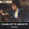 Villette (Dramatised) Audiobook, by Charlotte Bronte