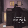 Villette (Unabridged), by Charlotte Bronte