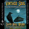 Vintage Soul: Book II of the DeChance Chronicles (Unabridged) Audiobook, by David Niall Wilson