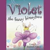 Violet, the Fuzzy Honeybee (Unabridged), by Stephanie Clancy