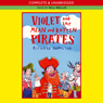 Violet and the Mean and Rotten Pirates (Unabridged) Audiobook, by Richard Hamilton