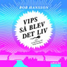 Vips sa blev det liv (Hey Presto It Came to Life!) (Unabridged) Audiobook, by Bob Hansson