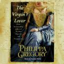The Virgins Lover (Unabridged), by Philippa Gregory