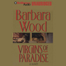 Virgins of Paradise (Unabridged), by Barbara Wood