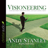 Visioneering: Gods Blueprint for Developing and Maintaining Vision (Unabridged) Audiobook, by Andy Stanley
