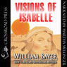 Visions of Isabelle (Unabridged) Audiobook, by William Bayer