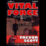 Vital Force: Jake Adams, Book 4 (Unabridged) Audiobook, by Trevor Scott