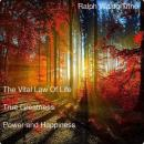 The Vital Law of Life: True Greatness Power and Happiness (Unabridged), by Ralph Waldo Trine