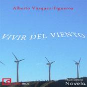 Vivir del viento (Living Wind) (Unabridged) Audiobook, by Alberto Vazquez -Figueroa