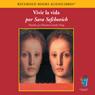 Vivir la vida (Live Life (Texto Completo)) (Unabridged) Audiobook, by Sara Sefchovich